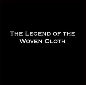 The Legend of The Woven Cloth